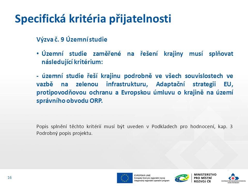 Výzva č. 9 Územní studie Územní studie zaměřené na řešení krajiny musí splňovat následující kritérium: - územní studie řeší krajinu podrobně ve všech