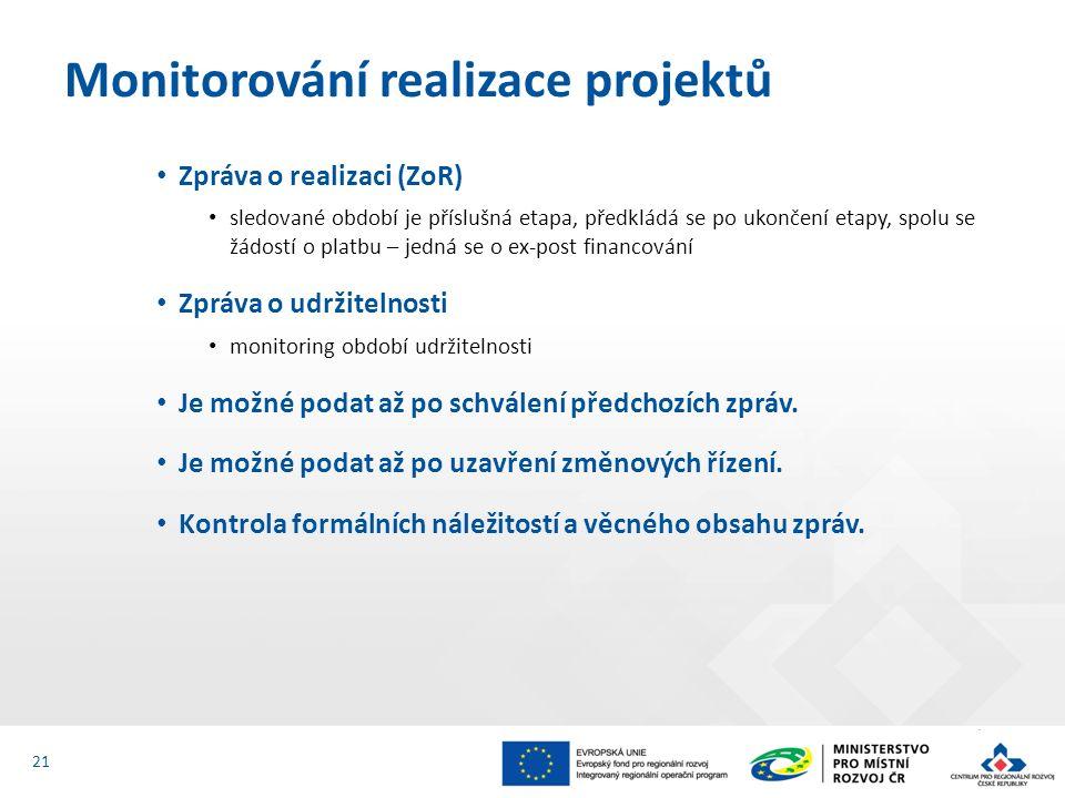 Zpráva o realizaci (ZoR) sledované období je příslušná etapa, předkládá se po ukončení etapy, spolu se žádostí o platbu – jedná se o ex-post financová