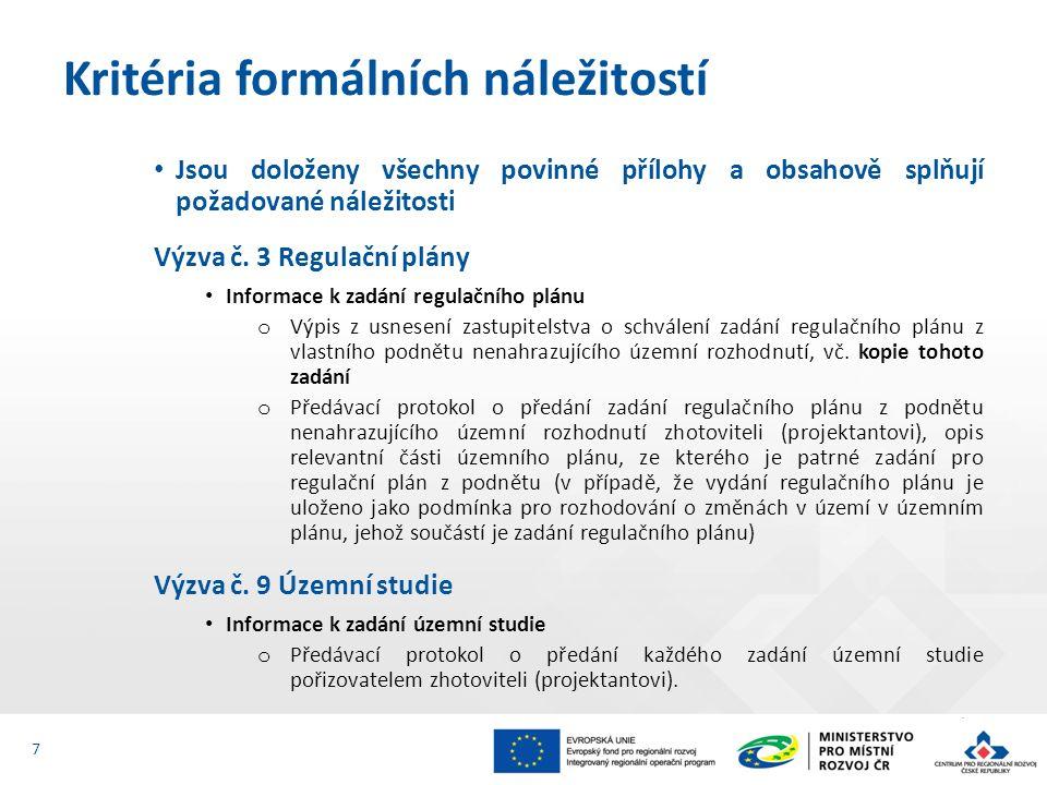 Jsou doloženy všechny povinné přílohy a obsahově splňují požadované náležitosti Výzva č. 3 Regulační plány Informace k zadání regulačního plánu o Výpi