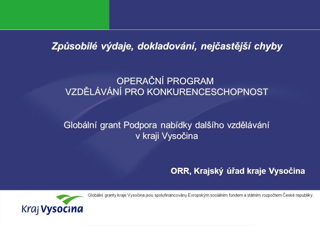 Alena Zítková Globální granty kraje Vysočina jsou spolufinancovány Evropským sociálním fondem a státním rozpočtem České republiky.
