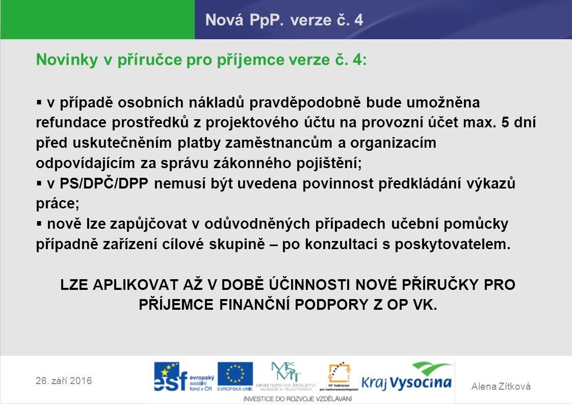Alena Zítková 26. září 2016 Nová PpP. verze č. 4 Novinky v příručce pro příjemce verze č.