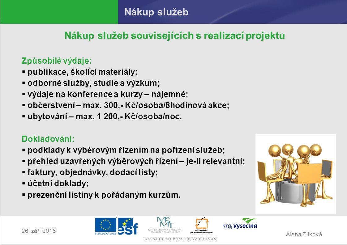 Alena Zítková INVESTICE DO ROZVOJE VZDĚLÁVÁNÍ 26.
