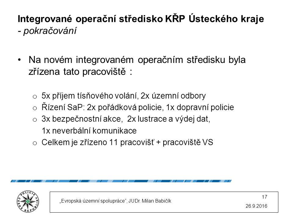 Integrované operační středisko KŘP Ústeckého kraje - pokračování Na novém integrovaném operačním středisku byla zřízena tato pracoviště : o 5x příjem