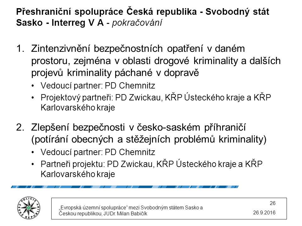 Přeshraniční spolupráce Česká republika - Svobodný stát Sasko - Interreg V A - pokračování 1.Zintenzivnění bezpečnostních opatření v daném prostoru, z