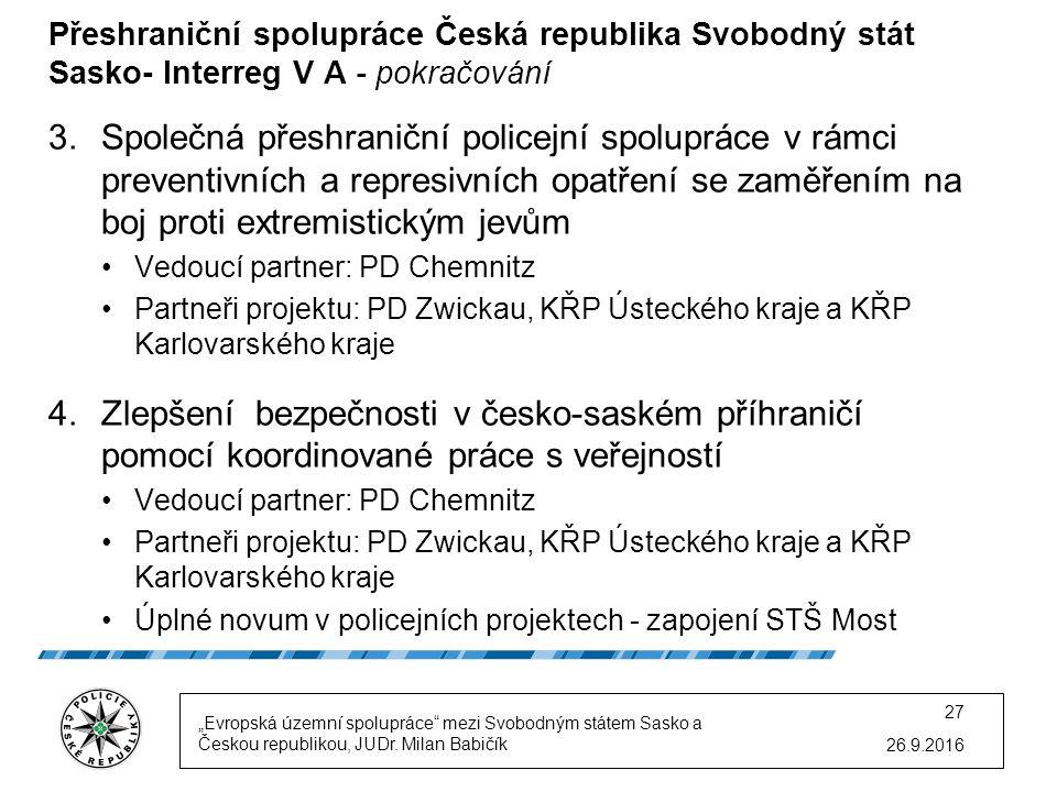 Přeshraniční spolupráce Česká republika Svobodný stát Sasko- Interreg V A - pokračování 3.Společná přeshraniční policejní spolupráce v rámci preventiv