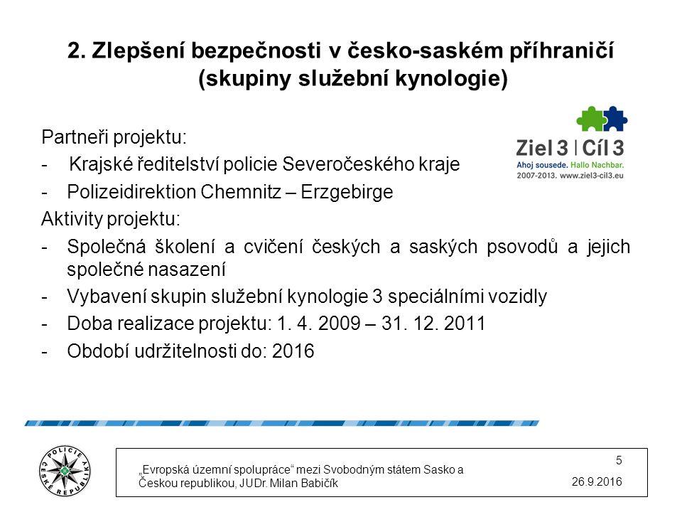 2. Zlepšení bezpečnosti v česko-saském příhraničí (skupiny služební kynologie) Partneři projektu: - Krajské ředitelství policie Severočeského kraje -P