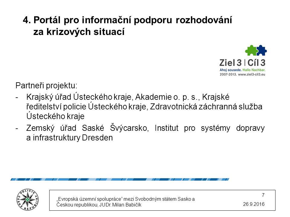 Obsah projektu: -Pro Policii ČR dojde k nákupu technologií ke svedení kamerových systémů měst a obcí, dále z dálnice D8 a z vybraných silnic I.