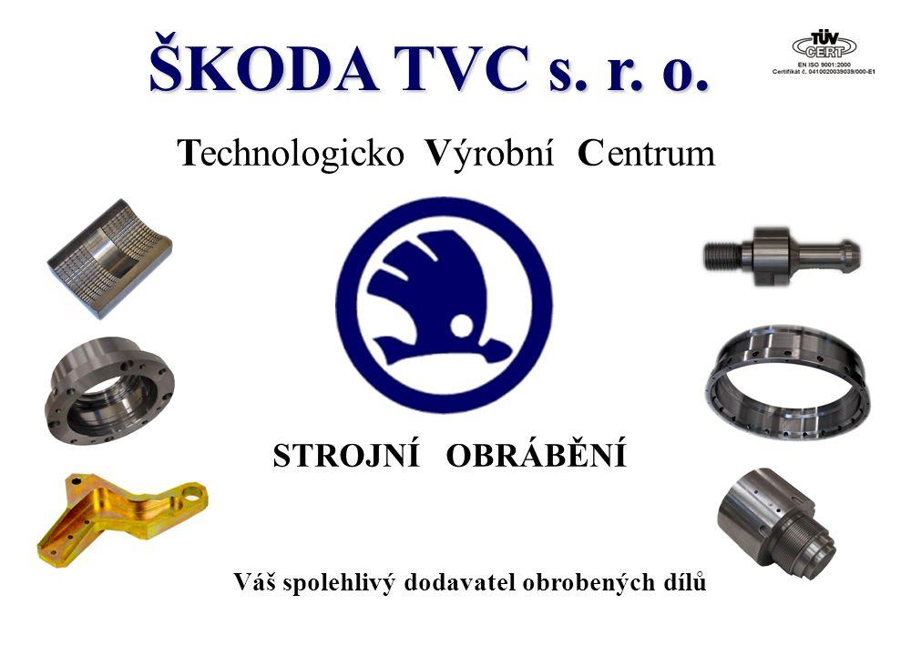 ŠKODA TVC s.r. o. Významné zákaznické reference V rámci Škoda Holding a.s.