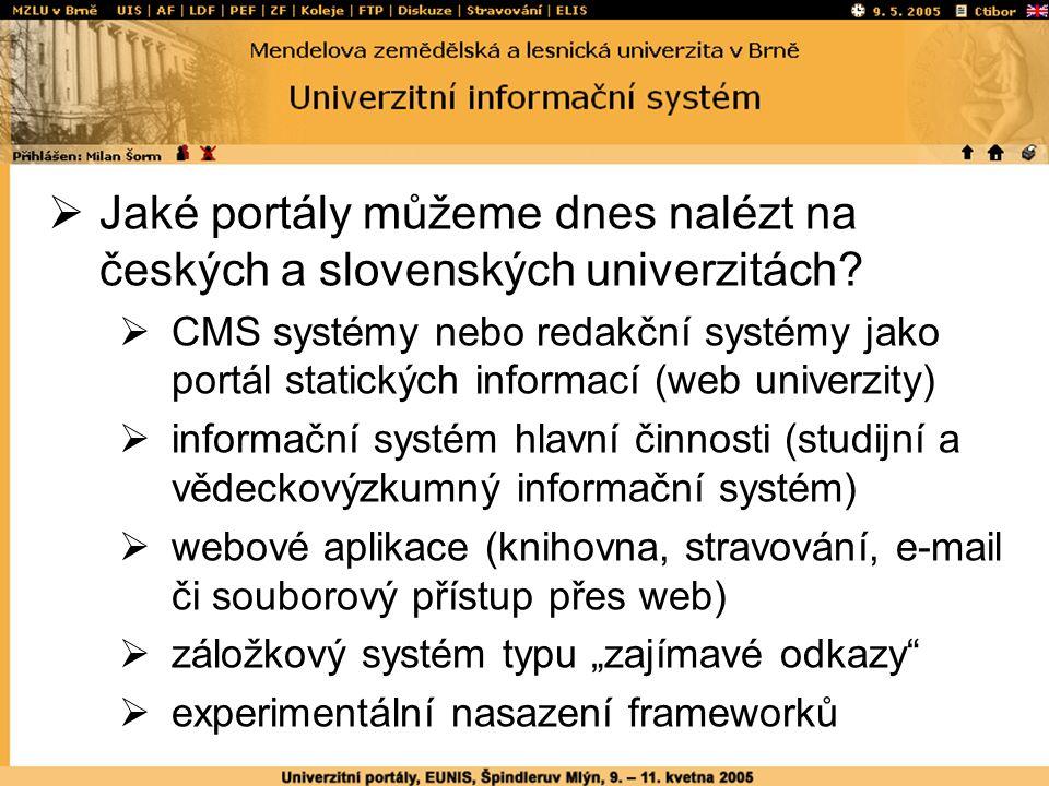  Jaké portály můžeme dnes nalézt na českých a slovenských univerzitách.