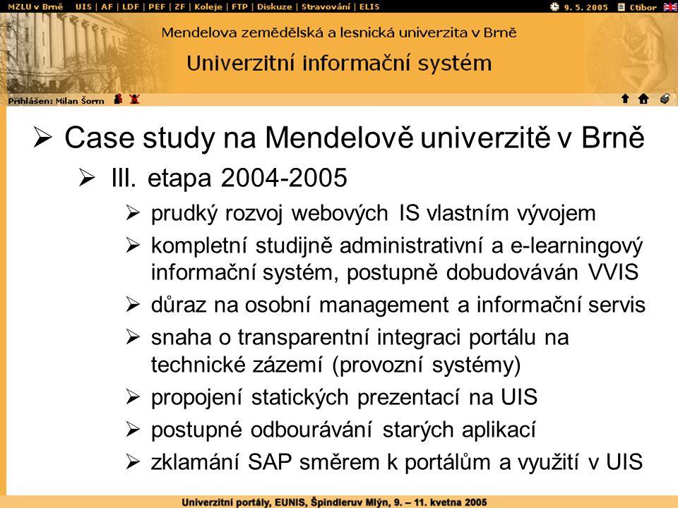  Case study na Mendelově univerzitě v Brně  III.