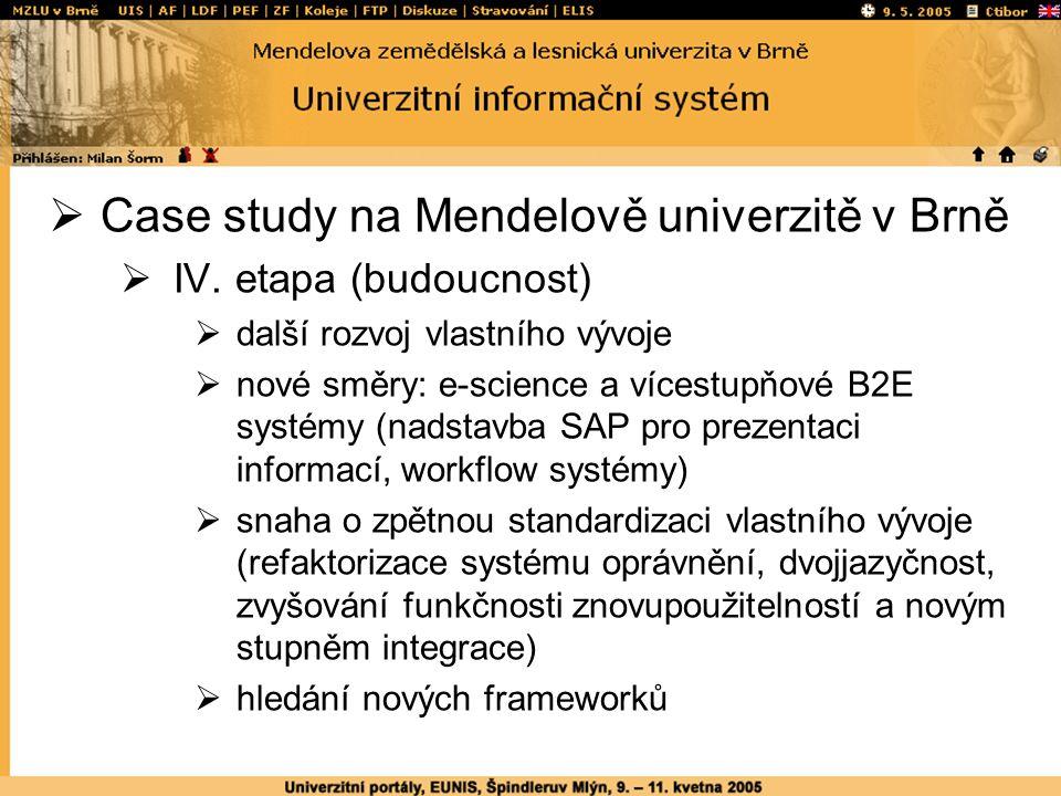  Case study na Mendelově univerzitě v Brně  IV.
