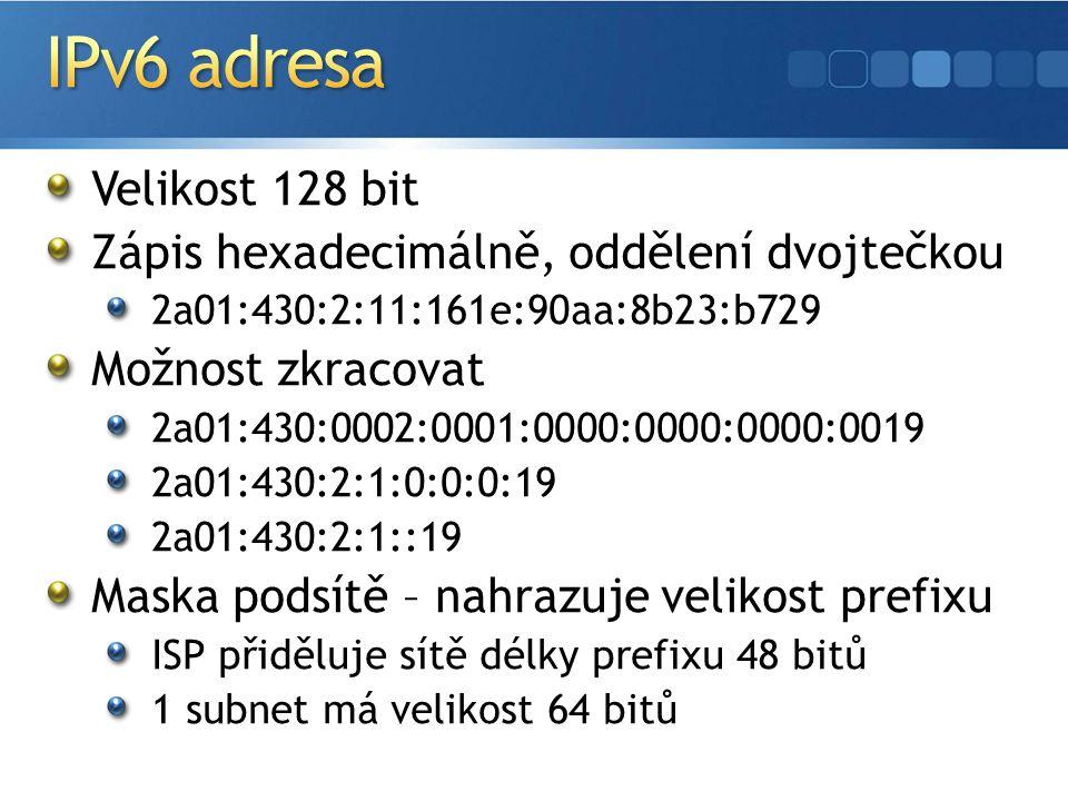 Velikost 128 bit Zápis hexadecimálně, oddělení dvojtečkou 2a01:430:2:11:161e:90aa:8b23:b729 Možnost zkracovat 2a01:430:0002:0001:0000:0000:0000:0019 2a01:430:2:1:0:0:0:19 2a01:430:2:1::19 Maska podsítě – nahrazuje velikost prefixu ISP přiděluje sítě délky prefixu 48 bitů 1 subnet má velikost 64 bitů