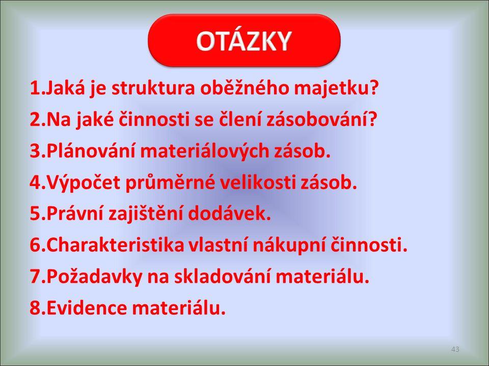 1.Jaká je struktura oběžného majetku. 2.Na jaké činnosti se člení zásobování.