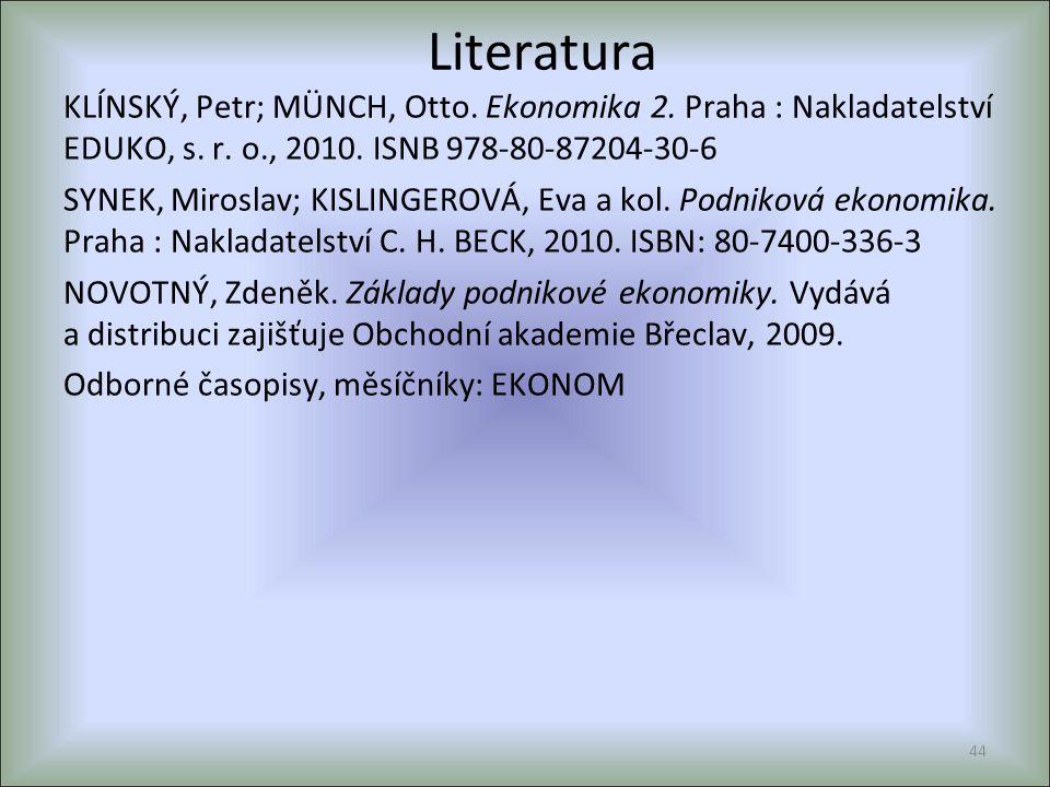 Literatura KLÍNSKÝ, Petr; MÜNCH, Otto. Ekonomika 2.
