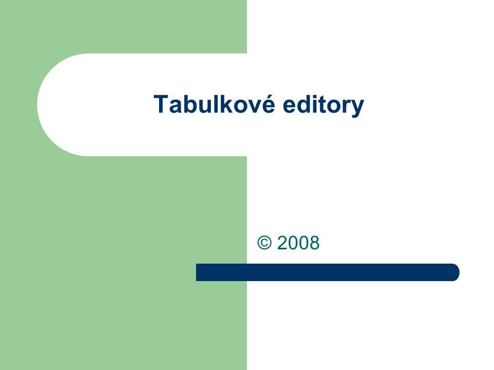 Tabulkové editory slouží k: vytváření a úpravě tabulek na rozdíl od textových editorů jsou tabulky v těchto editorech aktivní, umí podle zadaných vzorců provádět výpočty.