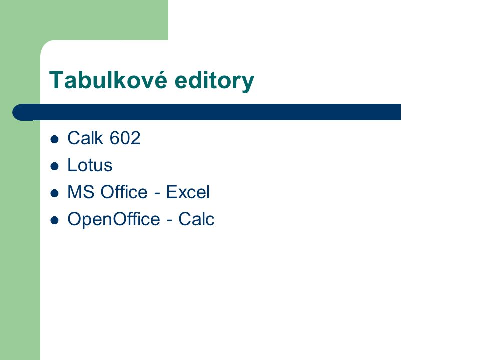 Tabulkové editory Calk 602 Lotus MS Office - Excel OpenOffice - Calc