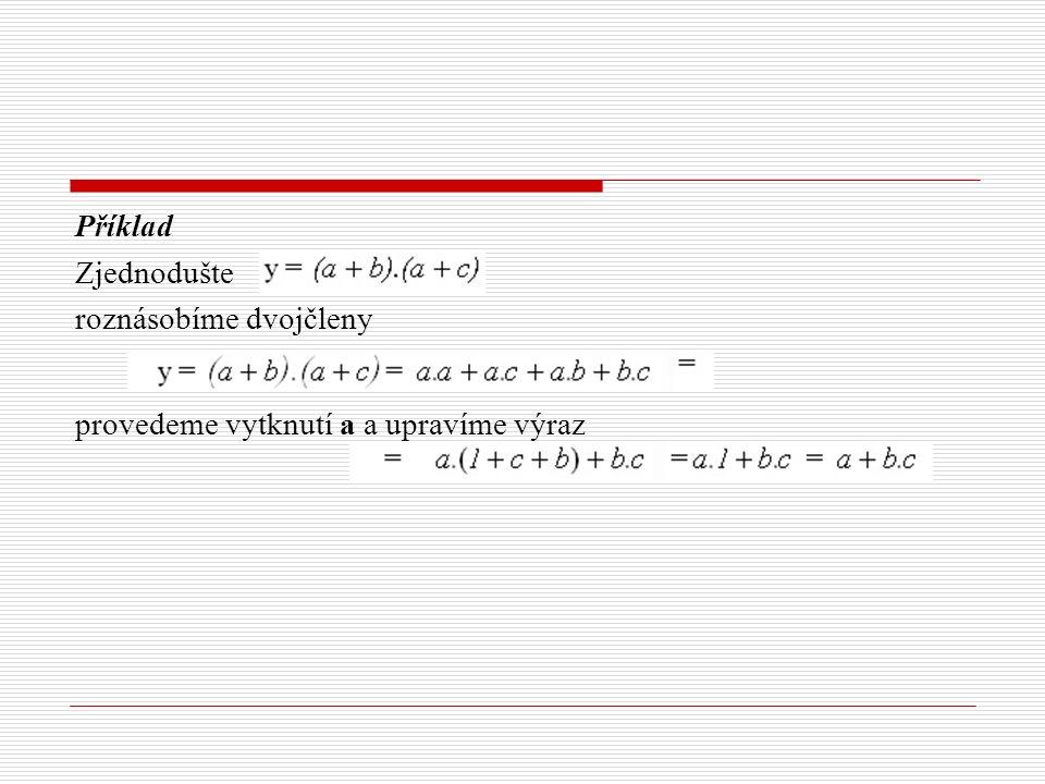 Příklad Zjednodušte roznásobíme dvojčleny provedeme vytknutí a a upravíme výraz