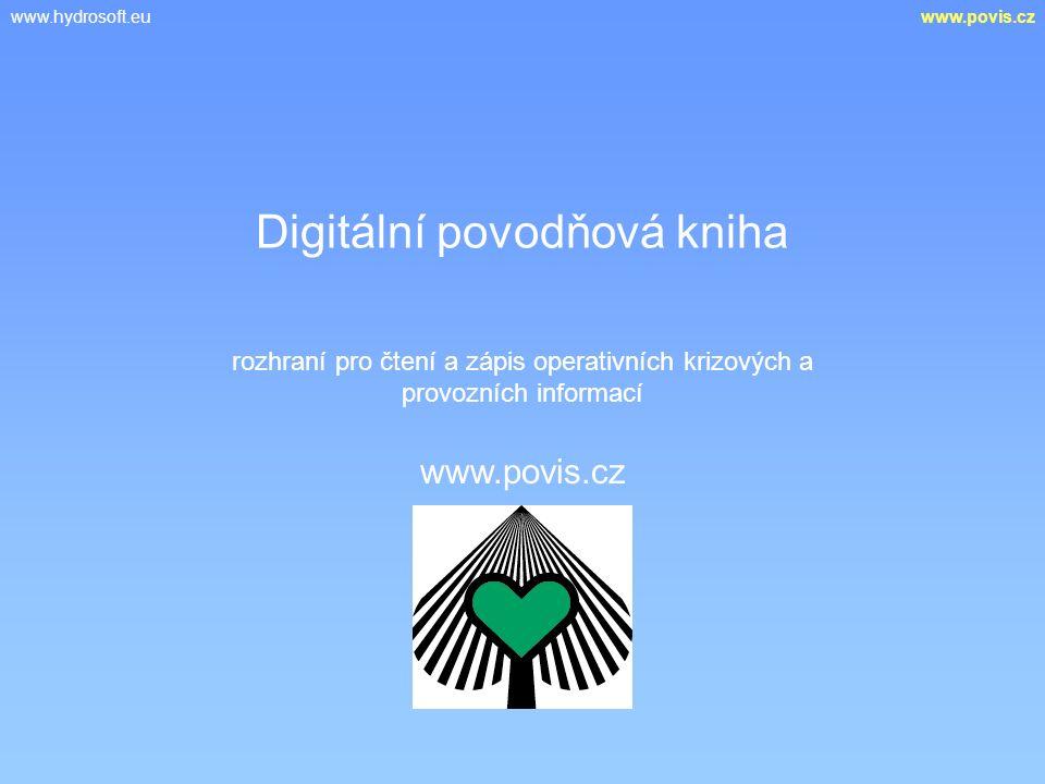 www.hydrosoft.euwww.povis.cz Digitální povodňová kniha www.povis.cz rozhraní pro čtení a zápis operativních krizových a provozních informací