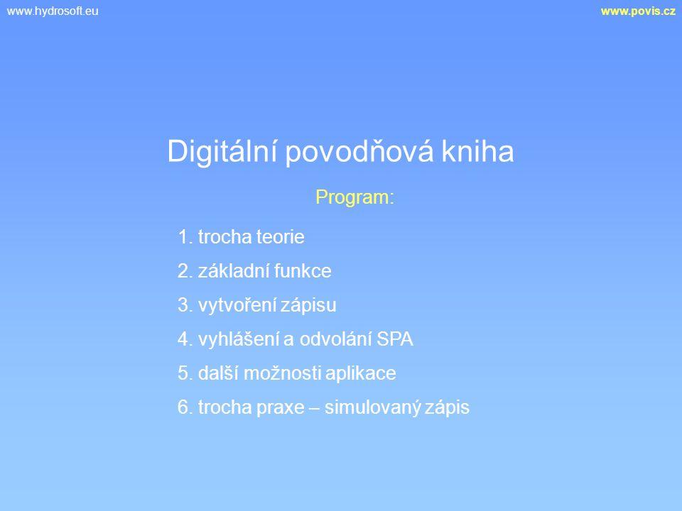 www.hydrosoft.euwww.povis.cz Digitální povodňová kniha 1. trocha teorie 2. základní funkce 5. další možnosti aplikace 6. trocha praxe – simulovaný záp