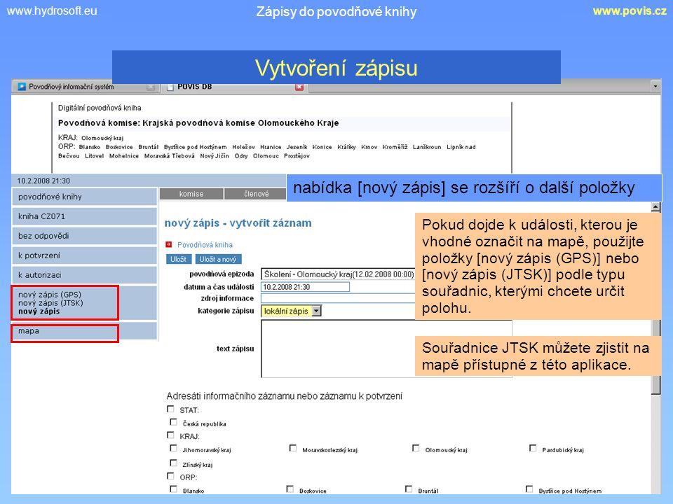www.hydrosoft.euwww.povis.cz Zápisy do povodňové knihy nabídka [nový zápis] se rozšíří o další položky Pokud dojde k události, kterou je vhodné označi