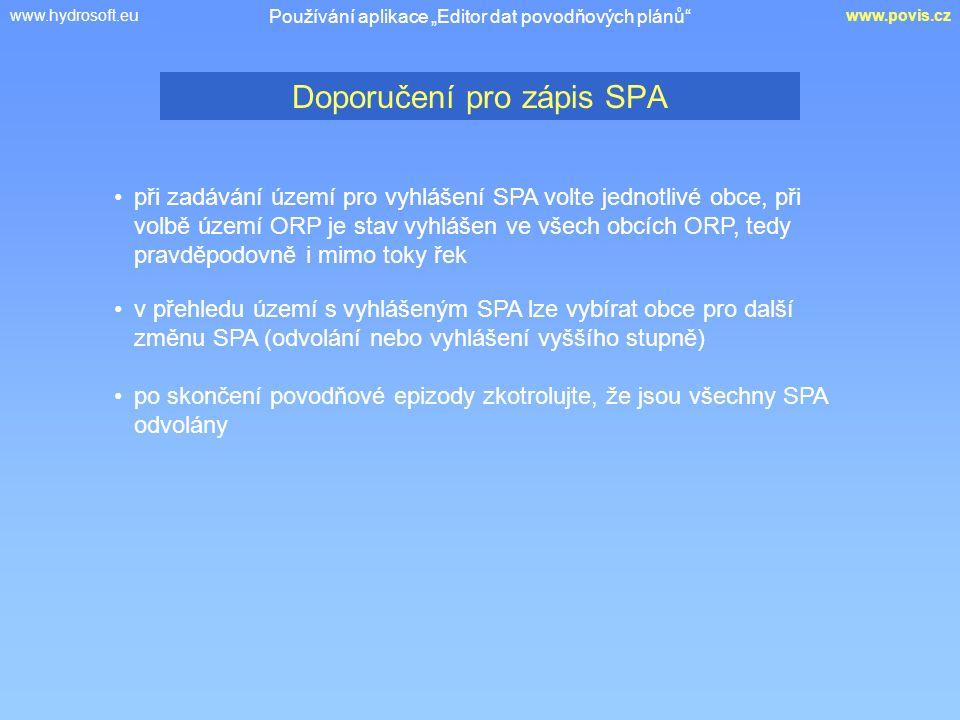 """www.hydrosoft.euwww.povis.cz Doporučení pro zápis SPA Používání aplikace """"Editor dat povodňových plánů"""" při zadávání území pro vyhlášení SPA volte jed"""