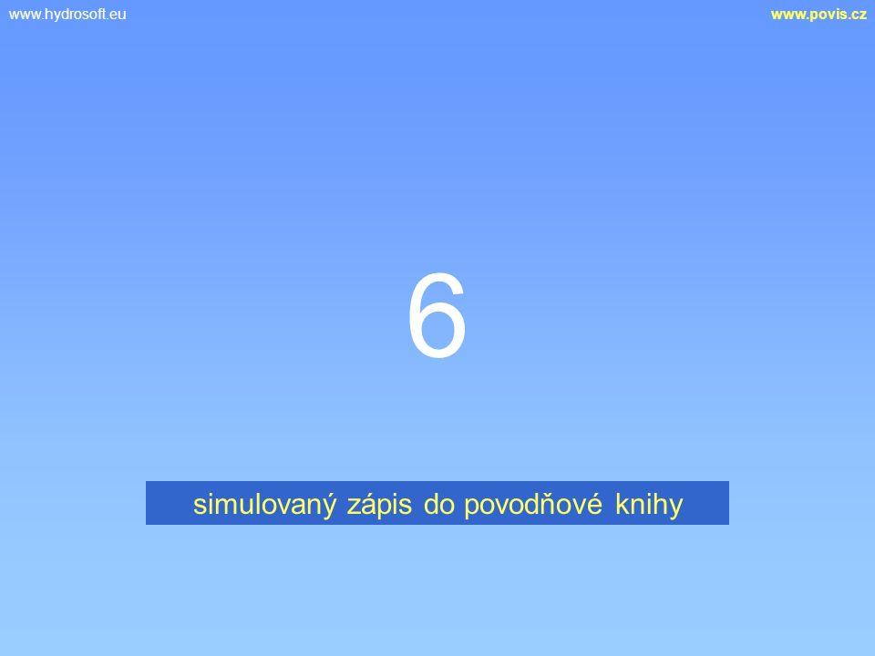 www.hydrosoft.euwww.povis.cz 6 simulovaný zápis do povodňové knihy