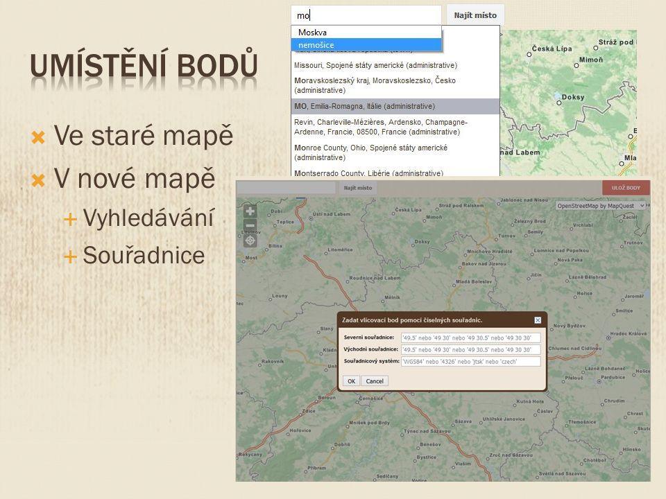  Ve staré mapě  V nové mapě  Vyhledávání  Souřadnice