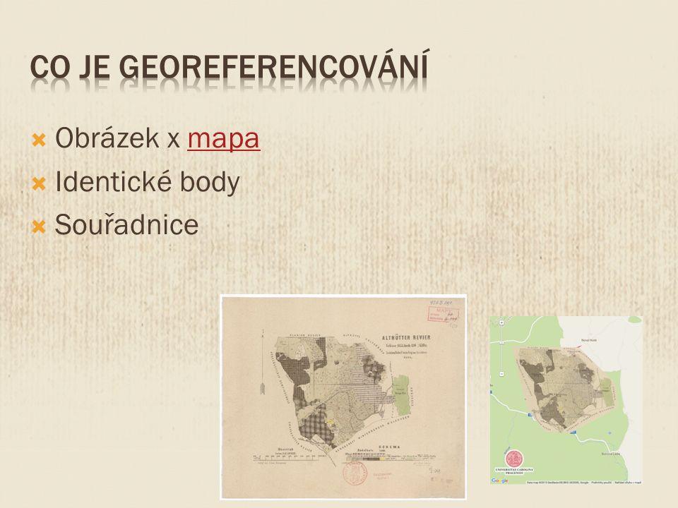  Obrázek x mapamapa  Identické body  Souřadnice