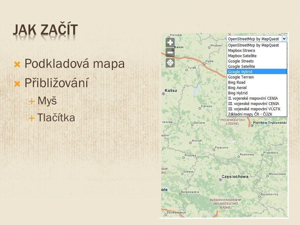  Podkladová mapa  Přibližování  Myš  Tlačítka