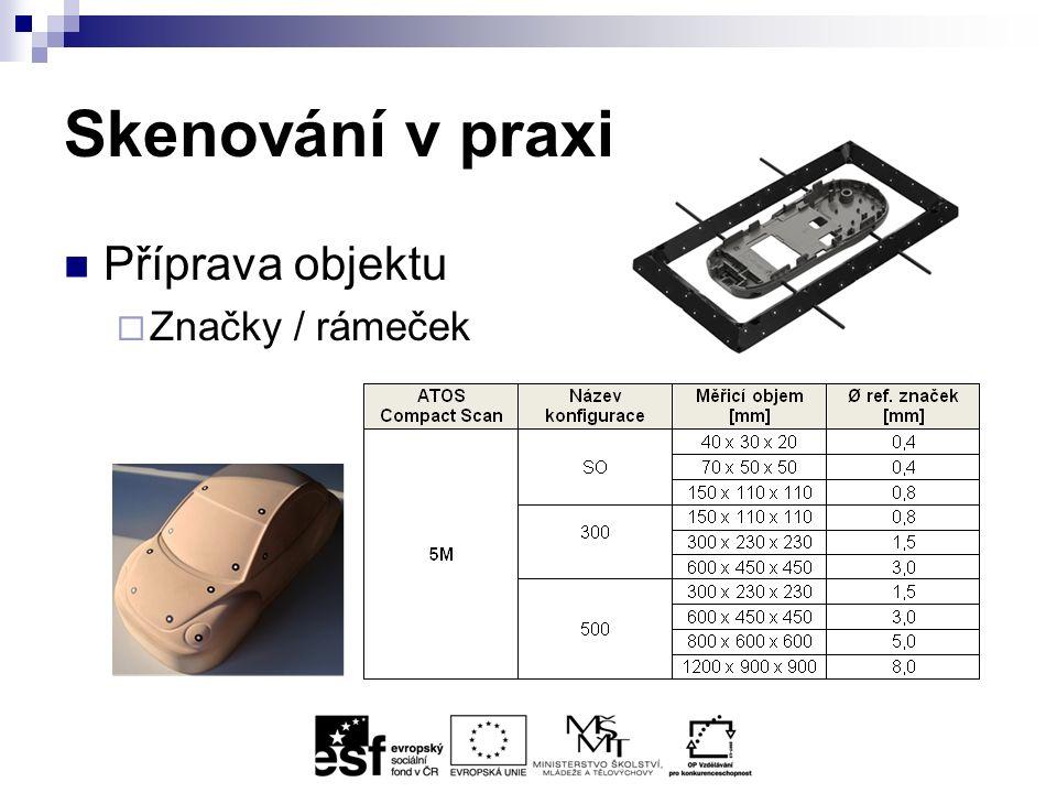 Skenování v praxi Příprava objektu  Značky / rámeček