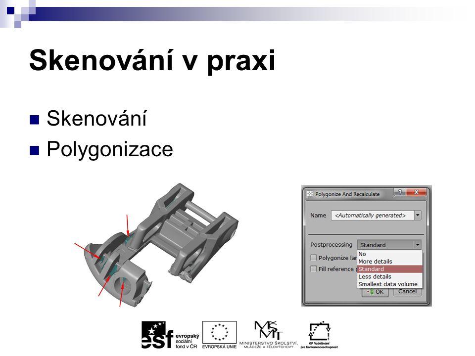 Skenování v praxi Skenování Polygonizace