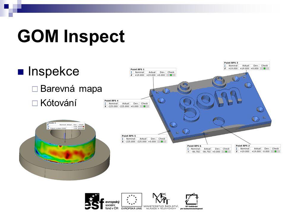 GOM Inspect x Gom Inspect Professional Funkce GOM Inspect Professional Import / Export měřených dat (ASCII, STL, PSL...) Výpočet polygonální sítě z měřicí série skeneru ATOS  Výpočet polygonální sítě z ostatních zdrojů Optimalizace polygonální sítě CAD import obecných formátů (IGES, STEP, JTOpen) CAD import nativních formátů (CATIA, UG, Pro/E)  Inspekce (ustavení, mapy odchylek, GD&T, křivky, lopatky) Tvorba protokolů Historie (dohledatelnost vzniku elementů v projektu) Makra  Šablony reportů  Parametrická editovatelná inspekce  Teaching by doing (přepočet dat při výměně skenu)  Vytváření statistických projektů (trendové analýzy)  Licenční podmínky zdarmaplacené