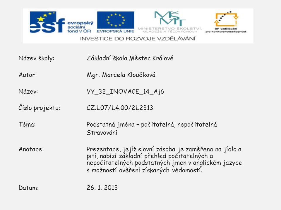 Název školy:Základní škola Městec Králové Autor:Mgr.