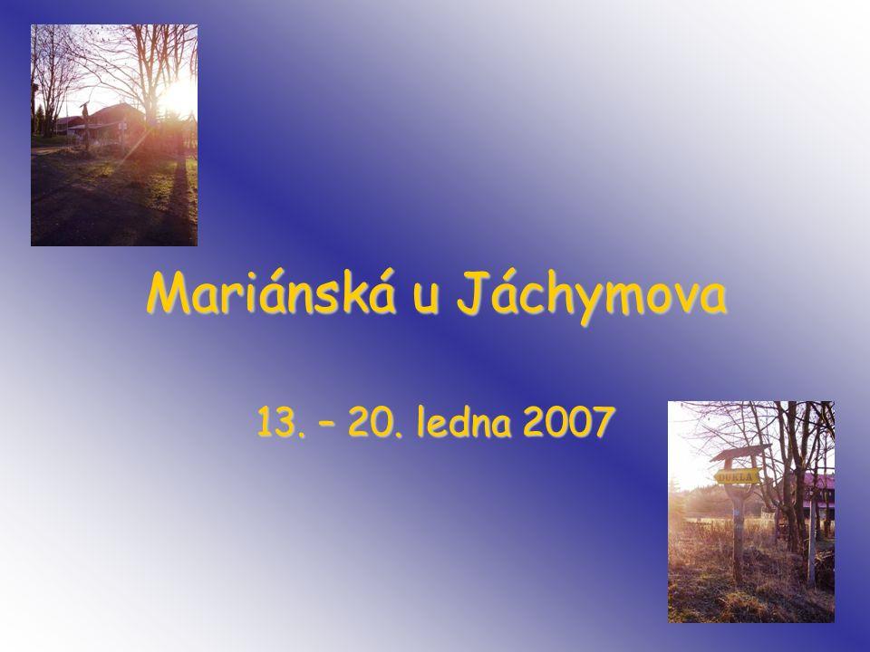 Mariánská u Jáchymova 13. – 20. ledna 2007