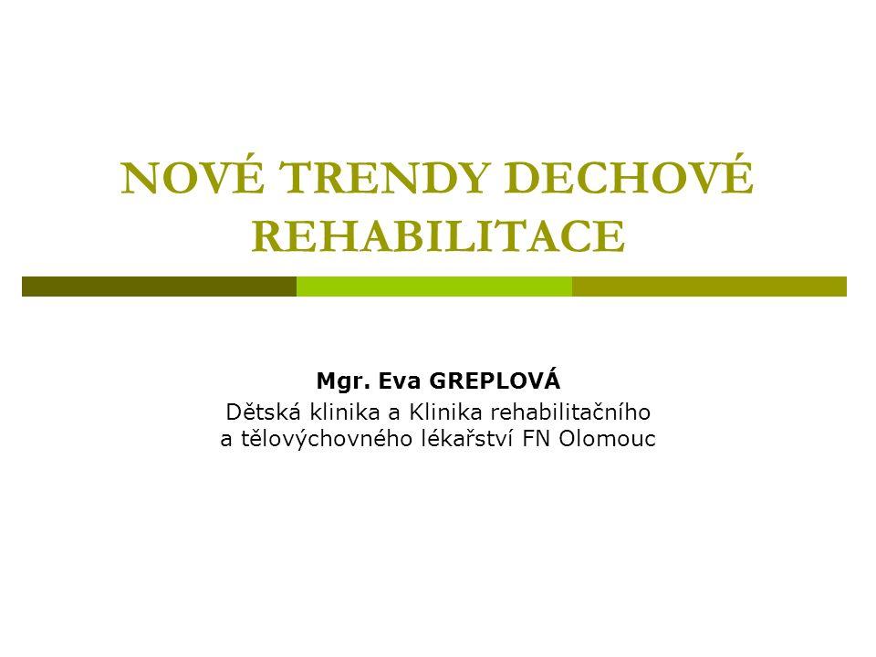 NOVÉ TRENDY DECHOVÉ REHABILITACE Mgr.