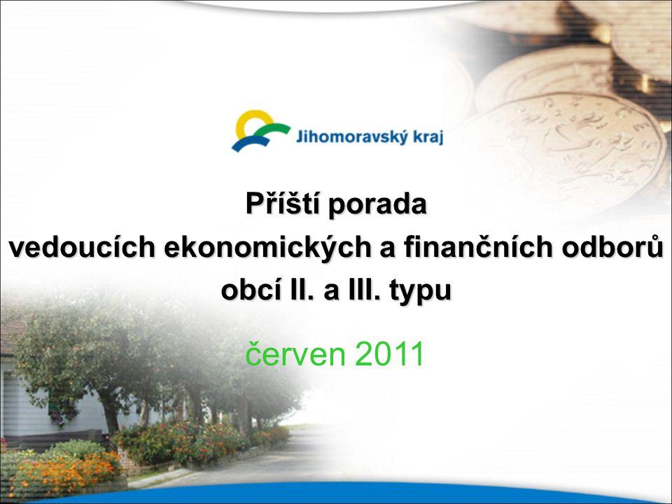 Příští porada vedoucích ekonomických a finančních odborů obcí II. a III. typu červen 2011