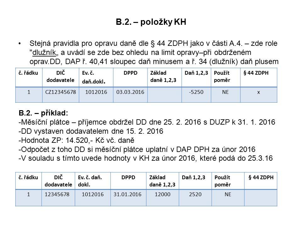 B.2. – položky KH Stejná pravidla pro opravu daně dle § 44 ZDPH jako v části A.4.
