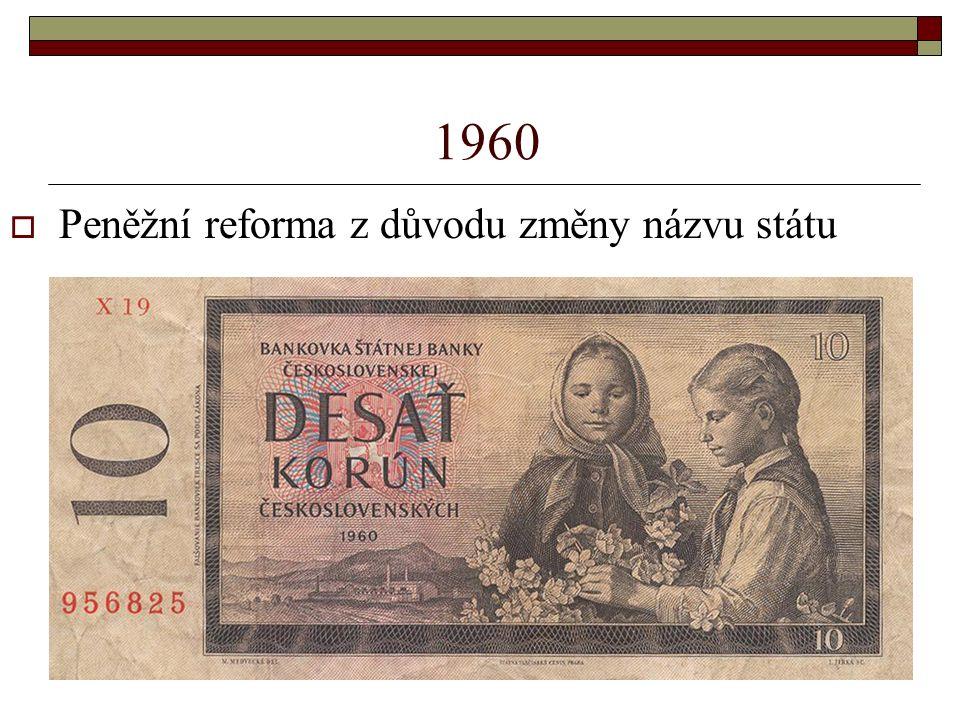 1960  Peněžní reforma z důvodu změny názvu státu