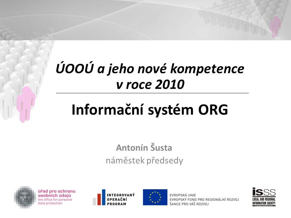 ÚOOÚ a jeho nové kompetence v roce 2010 Informační systém ORG Antonín Šusta náměstek předsedy