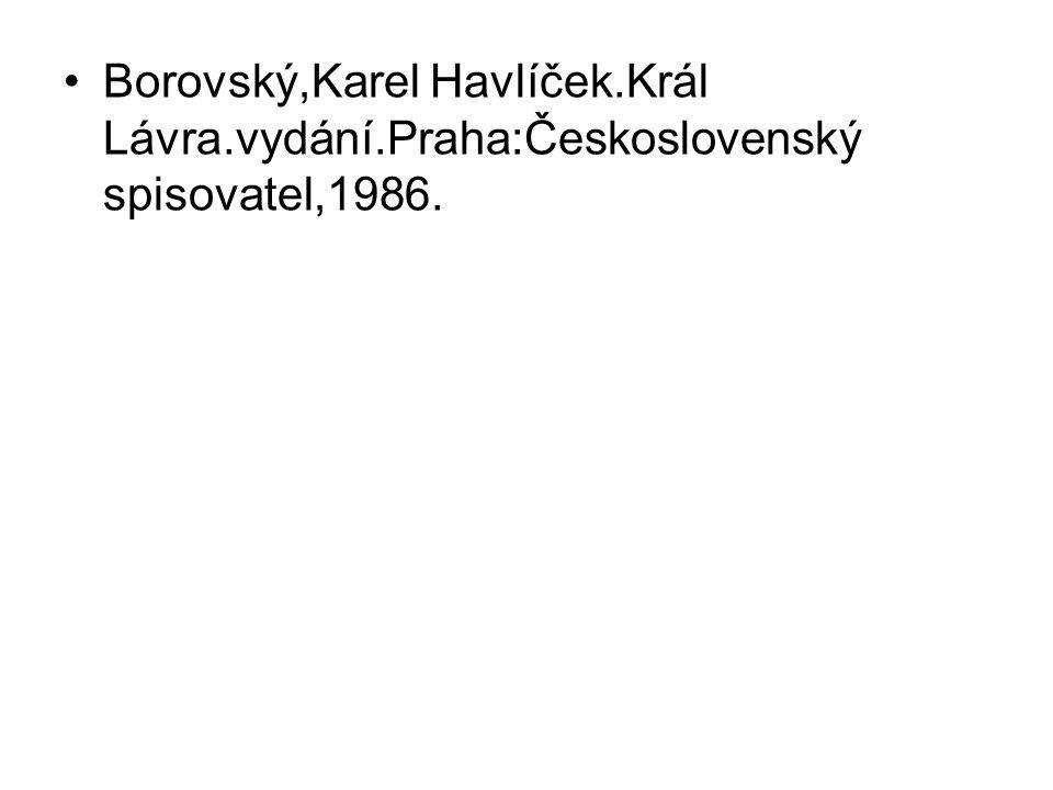 Borovský,Karel Havlíček.Král Lávra.vydání.Praha:Československý spisovatel,1986.