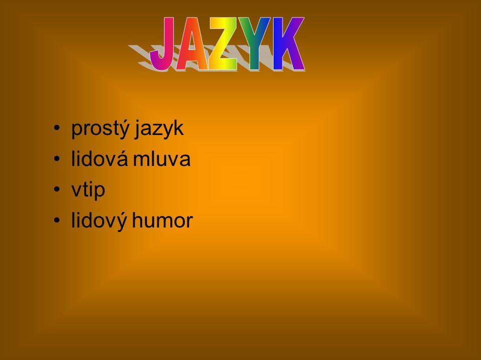 prostý jazyk lidová mluva vtip lidový humor