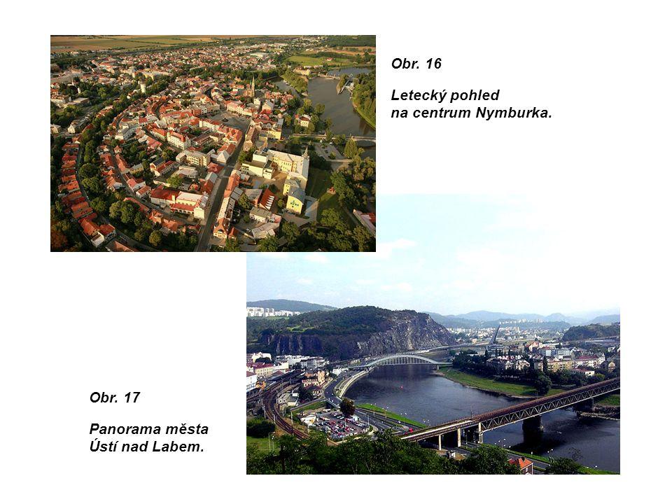 Obr. 17 Panorama města Ústí nad Labem. Obr. 16 Letecký pohled na centrum Nymburka.