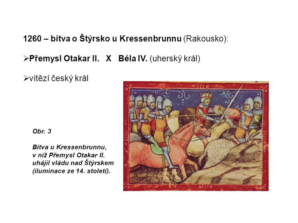 1260 – bitva o Štýrsko u Kressenbrunnu (Rakousko):  Přemysl Otakar II.