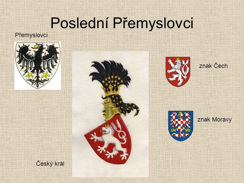 Poslední Přemyslovci Přemyslovci Český král znak Čech znak Moravy