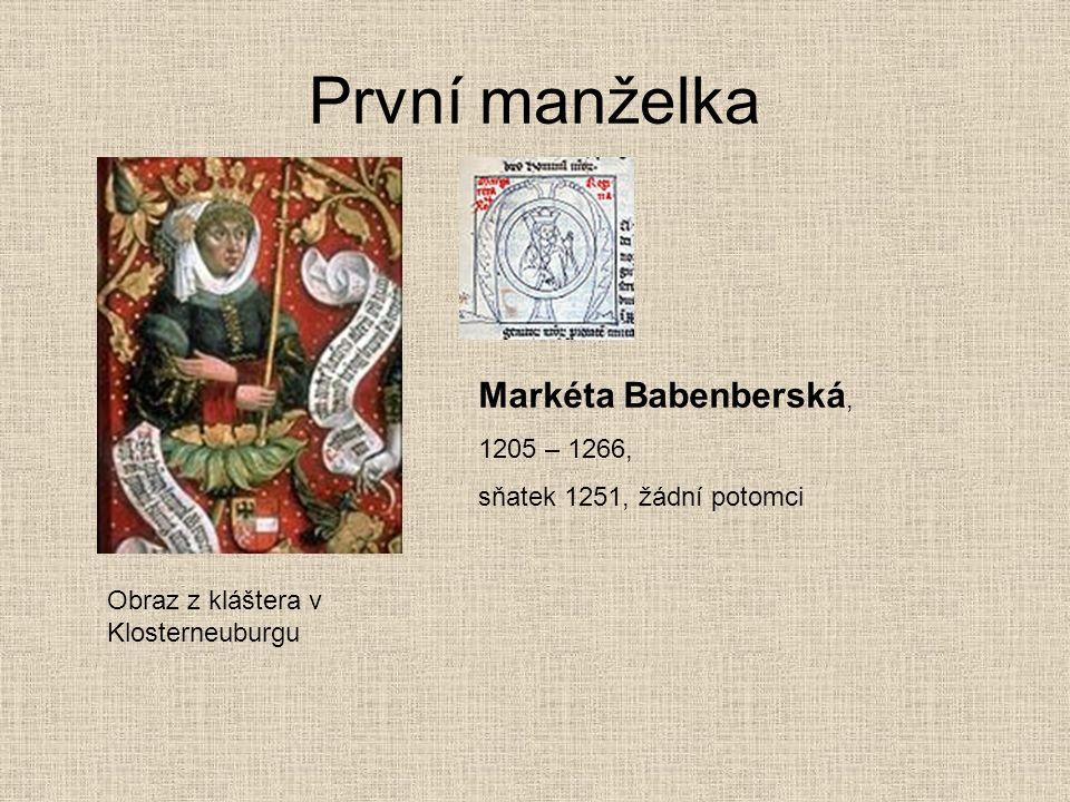 První manželka Obraz z kláštera v Klosterneuburgu Markéta Babenberská, 1205 – 1266, sňatek 1251, žádní potomci