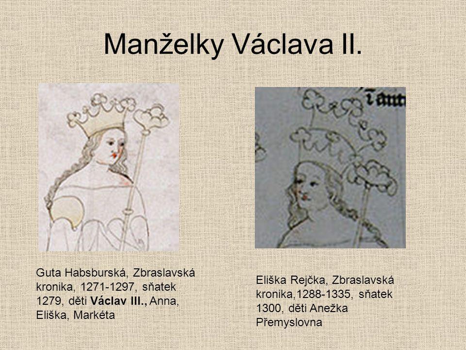Manželky Václava II. Guta Habsburská, Zbraslavská kronika, 1271-1297, sňatek 1279, děti Václav III., Anna, Eliška, Markéta Eliška Rejčka, Zbraslavská
