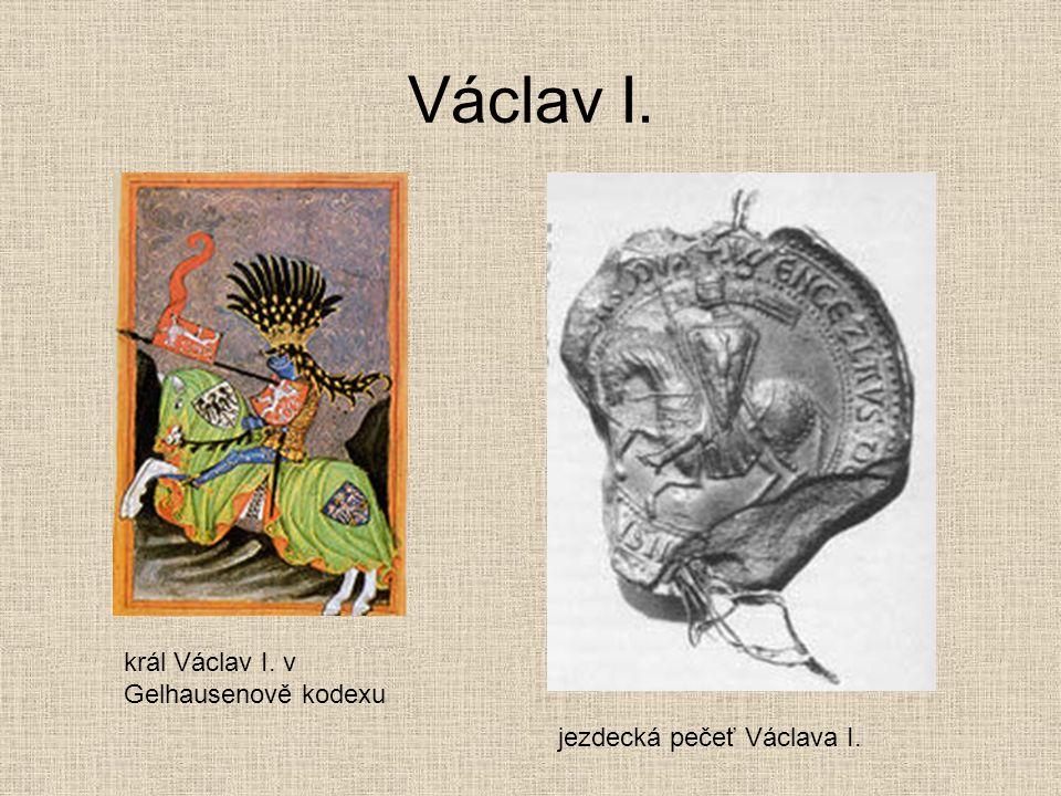 Václav I. král Václav I. v Gelhausenově kodexu jezdecká pečeť Václava I.