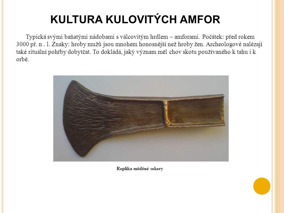 KULTURA ŘIVNÁČSKÁ Vznikla jako důsledek vzájemného působení kultur s nálevkovitými poháry s kanelovanou keramikou.