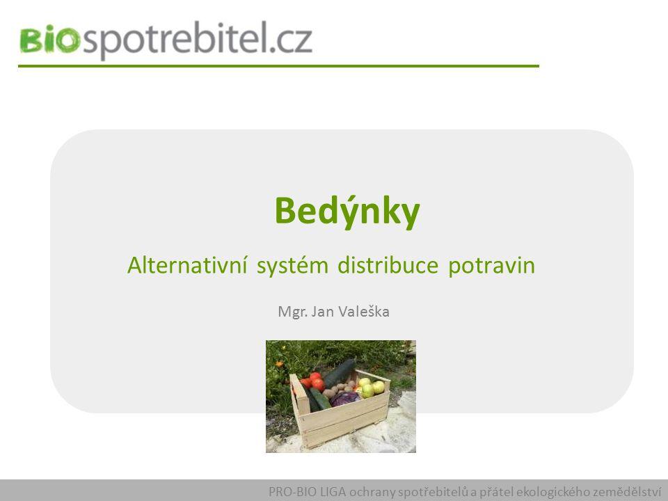Bedýnky Alternativní systém distribuce potravin Mgr.