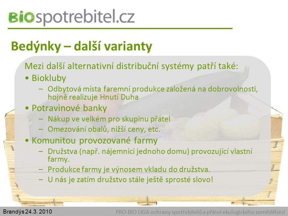 Bedýnky – další varianty PRO-BIO LIGA ochrany spotřebitelů a přátel ekologického zemědělství Brandýs 24.3.